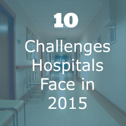 Challenges Hospitals Face 2015