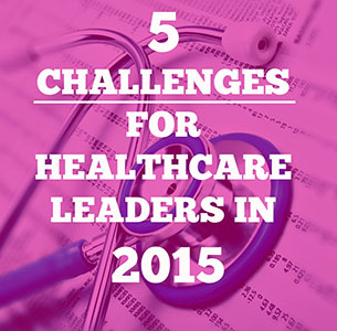 challenges for healthcare leaders
