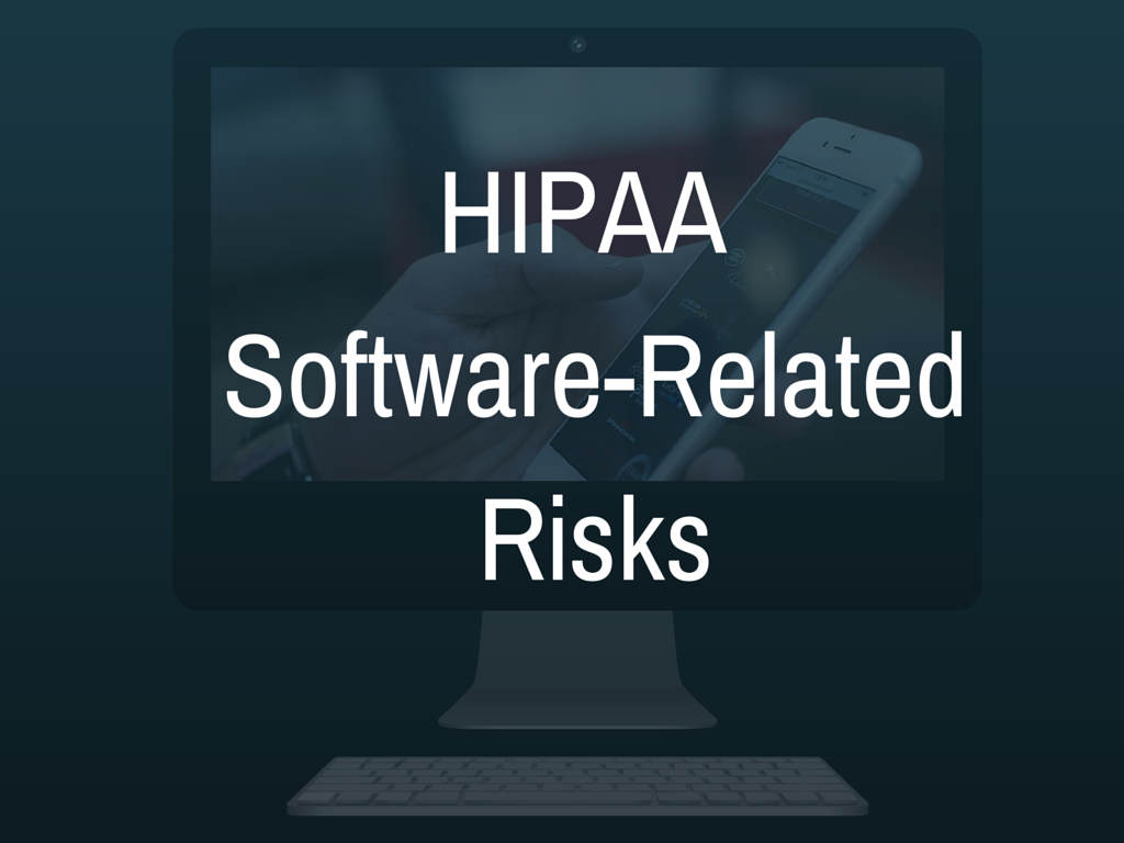 HIPAA Software-Related Risks