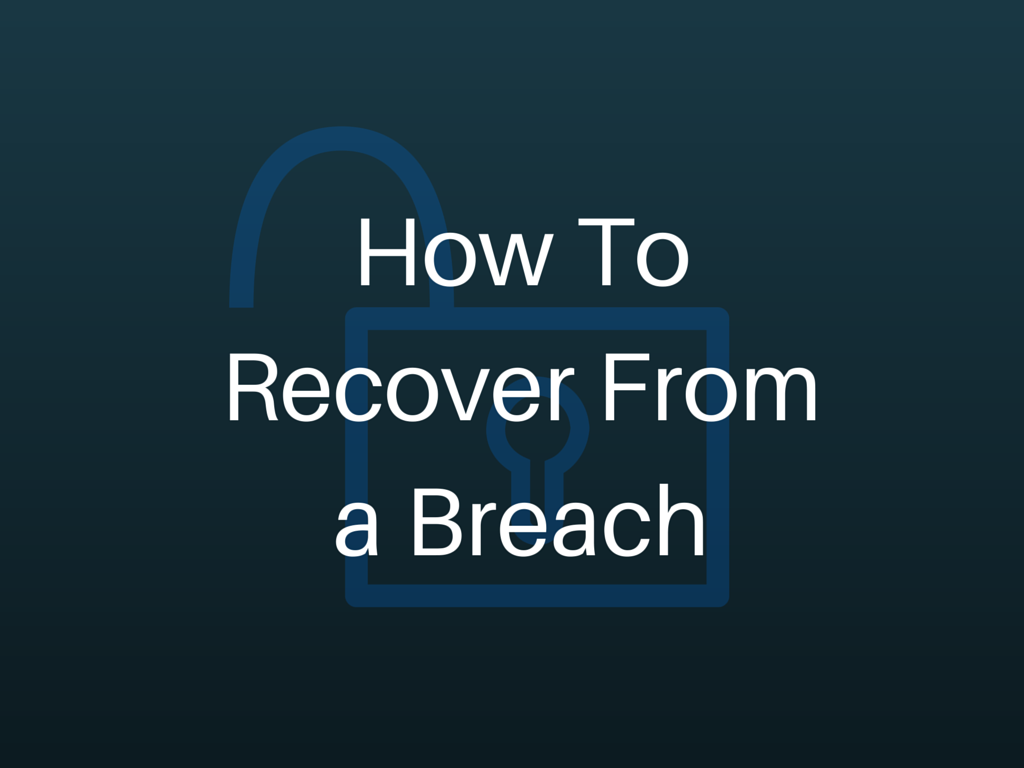 How To Recover From a Breach