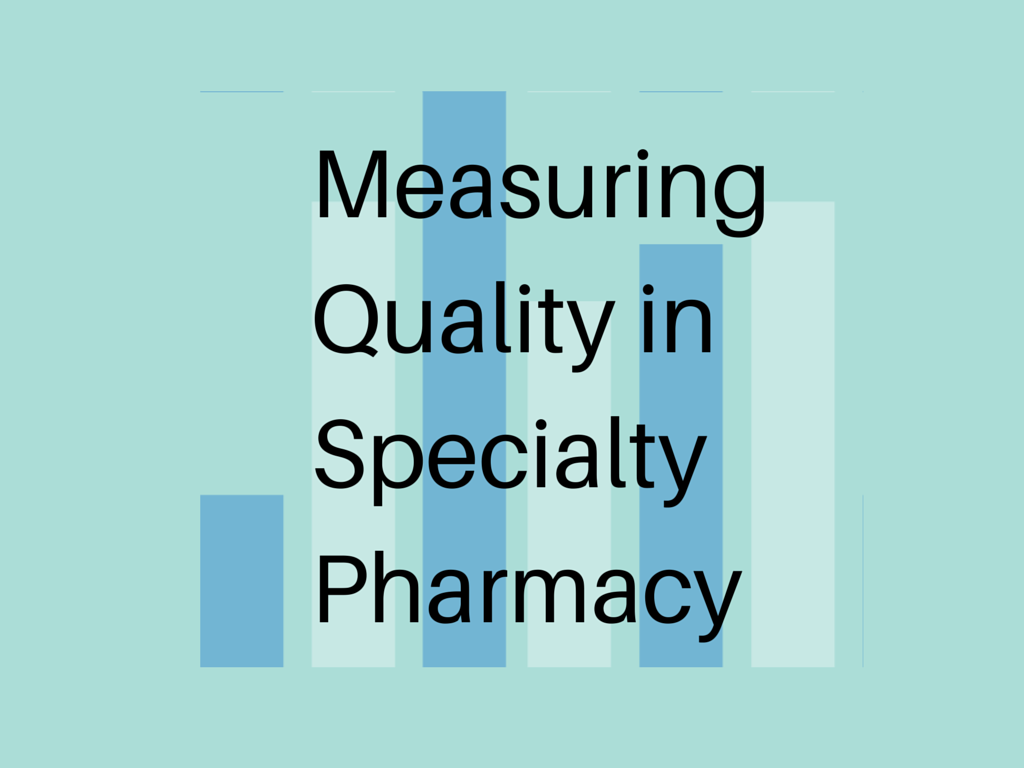 Measuring Quality in Specialty Pharmacy