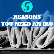 Do You Need an IRO? 5 Reasons Why You Do