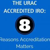 The URAC Accredited IRO: 8 Reasons Accreditation Matters