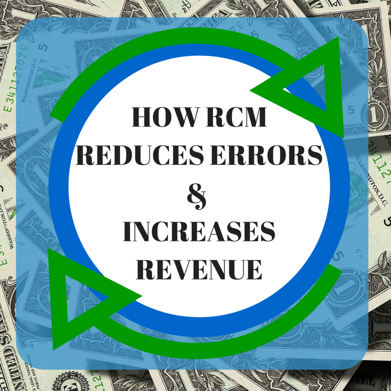 5 Ways Revenue Cycle Management Reduced Error & Generates Revenue