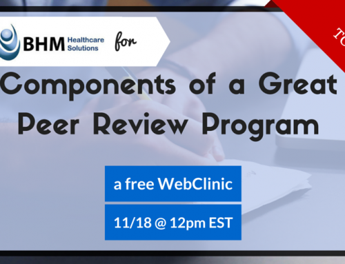 "1 Day Left to Sign up For BHM's Free WebClinic ""Components of a Great Peer Review Program"""