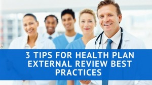 Health Plan External Review Best Practices