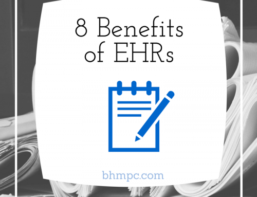8 Benefits of EHRs: For Those Who Haven't Made The Transition