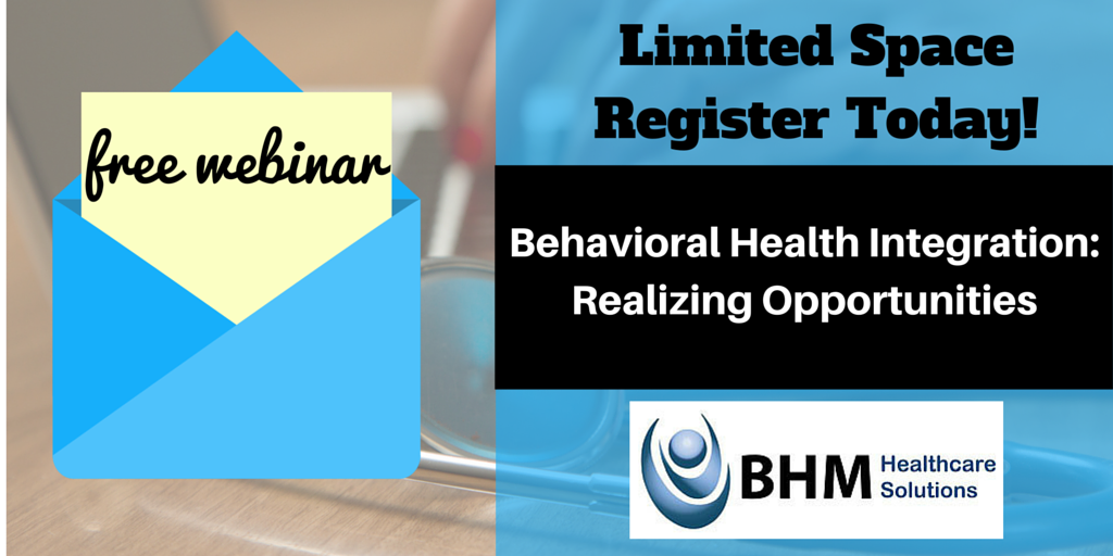 Free Webinar Behavioral Health Integration: Realizing Opportunities