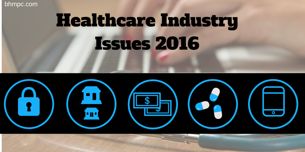 5 Healthcare Industry Issues for 2016
