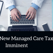 Deal On New Managed Care Tax Imminent in California