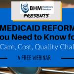 Free Webinar Mediciad Reform 2016 Cost Quality