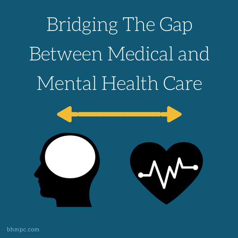 Bridging The Gap Between Medical And Mental Health Care