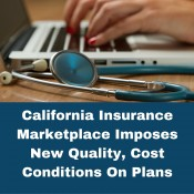California Insurance Marketplace Imposes New Quality, Cost Conditions On Plans