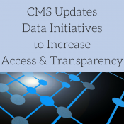 CMS Updates Data Initiatives to Increase Access & Transparency