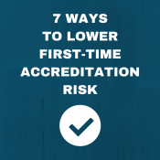 7 Ways to Lower Accreditation Risk