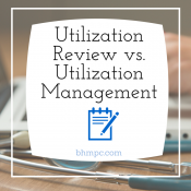 Understanding Utilization Review versus Utilization Management