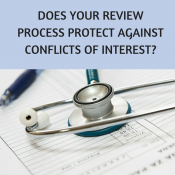 Payors and Providers: Does your review process protect against conflicts of interest?