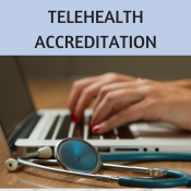 Accreditation Standards Define The Future Of Telehealth