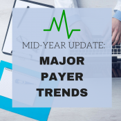 Mid-Year Update: 4 Major Payer Trends