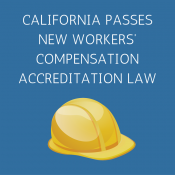 California Passes New Workers' Compensation Accreditation Law