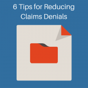 6 Tips for Reducing Claims Denials