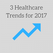 3 Healthcare Trends to Watch for 2017