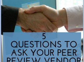5 Questions to Ask Your Peer Review Vendor